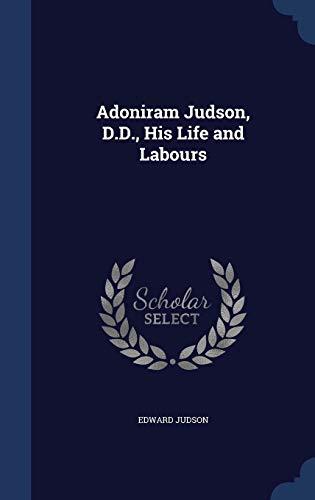 9781296966553: Adoniram Judson, D.D., His Life and Labours