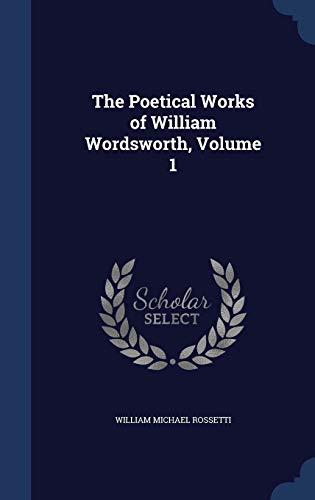 9781296968250: The Poetical Works of William Wordsworth, Volume 1