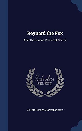 9781296974558: Reynard the Fox: After the German Version of Goethe