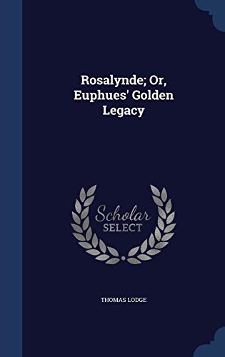 9781296976408: Rosalynde; Or, Euphues' Golden Legacy