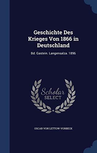 9781296977511: Geschichte Des Krieges Von 1866 in Deutschland: Bd. Gastein. Langensalza. 1896