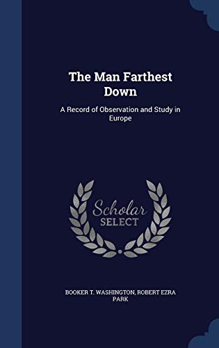 9781296979072: The Man Farthest Down: A Record of Observation and Study in Europe