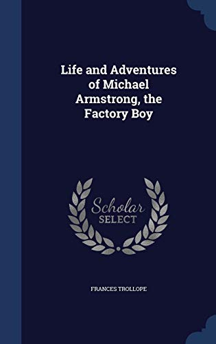 9781296980337: Life and Adventures of Michael Armstrong, the Factory Boy