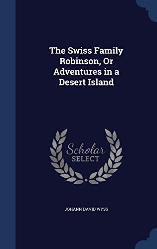 9781296980573: The Swiss Family Robinson, Or Adventures in a Desert Island
