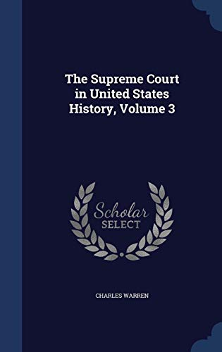 9781296980870: The Supreme Court in United States History, Volume 3