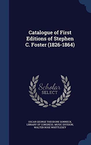 9781296982294: Catalogue of First Editions of Stephen C. Foster (1826-1864)