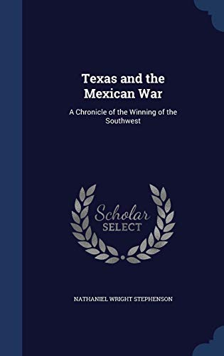 9781296983529: Texas and the Mexican War: A Chronicle of the Winning of the Southwest