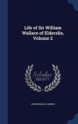 9781296984328: Life of Sir William Wallace of Elderslie, Volume 2