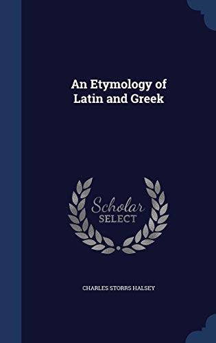 9781296987183: An Etymology of Latin and Greek
