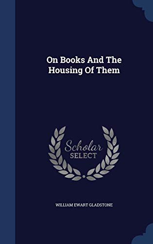 9781296987398: On Books And The Housing Of Them