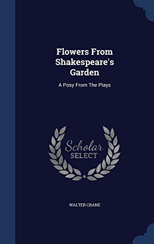 9781296989231: Flowers From Shakespeare's Garden: A Posy From The Plays