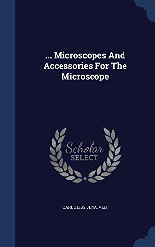 9781296989361: ... Microscopes And Accessories For The Microscope