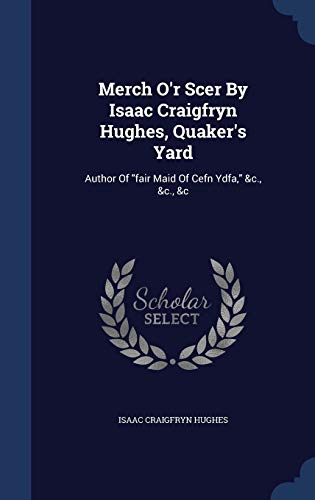 Merch O r Scer by Isaac Craigfryn: Isaac Craigfryn Hughes