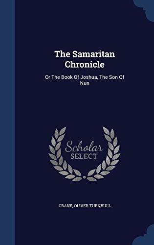 9781296992774: The Samaritan Chronicle: Or The Book Of Joshua, The Son Of Nun