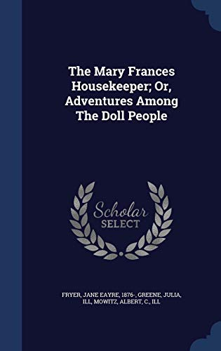 9781296993580: The Mary Frances Housekeeper; Or, Adventures Among The Doll People
