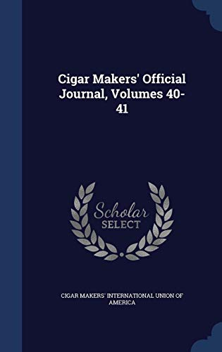 9781296996581: Cigar Makers' Official Journal, Volumes 40-41