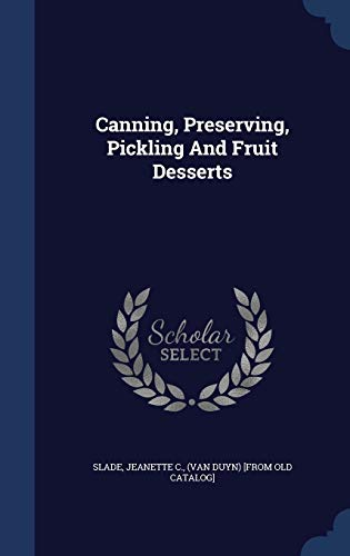 9781296997632: Canning, Preserving, Pickling And Fruit Desserts