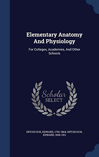 9781296997670: Elementary Anatomy And Physiology: For Colleges, Academies, And Other Schools