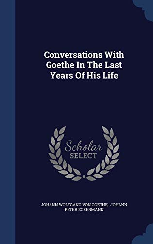 9781296998226: Conversations With Goethe In The Last Years Of His Life