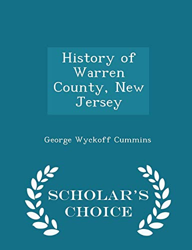9781297000379: History of Warren County, New Jersey - Scholar's Choice Edition