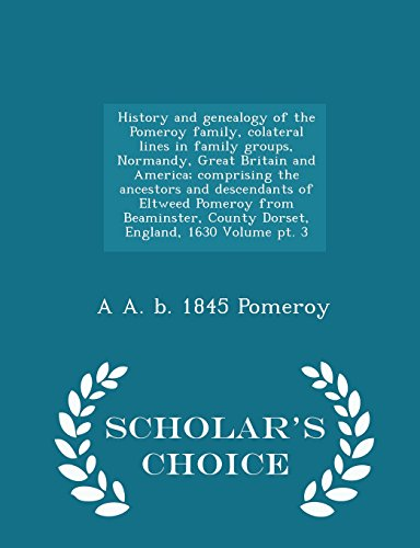 History and genealogy of the Pomeroy family,: Pomeroy, A A.