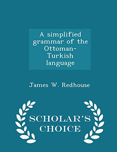 9781297003301: A simplified grammar of the Ottoman-Turkish language - Scholar's Choice Edition