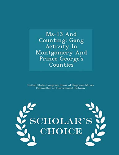 9781297010859: Ms-13 And Counting: Gang Activity In Montgomery And Prince George's Counties - Scholar's Choice Edition