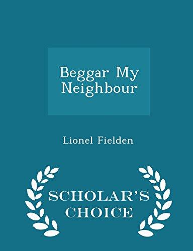 Beggar My Neighbour - Scholar s Choice: Lionel Fielden