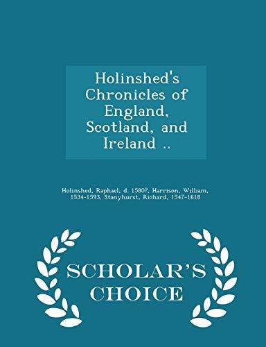 Holinshed's Chronicles of England, Scotland, and Ireland: Holinshed, Raphael