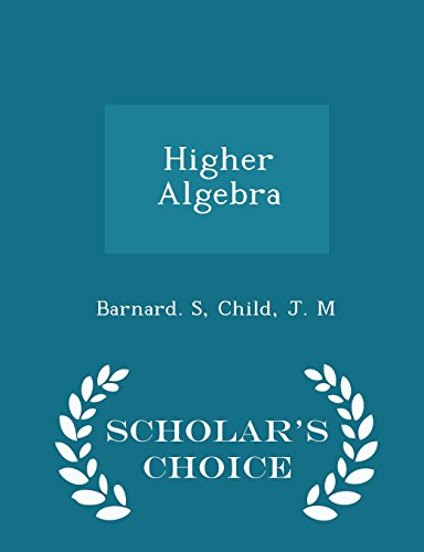9781297026027: Higher Algebra - Scholar's Choice Edition