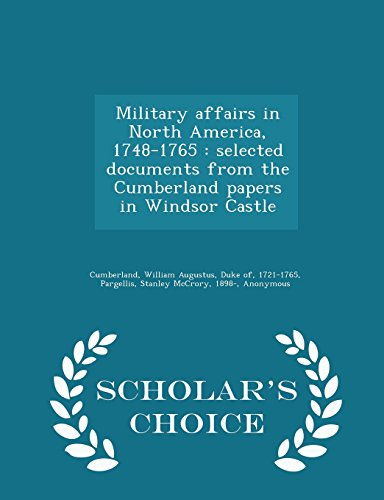 Military Affairs in North America, 1748-1765: Selected: Stanley McCrory Pargellis