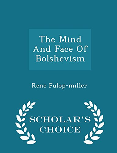 The Mind and Face of Bolshevism -: Rene Fulop-Miller