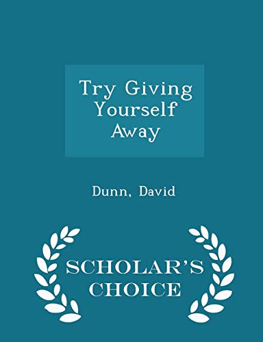 9781297029936: Try Giving Yourself Away - Scholar's Choice Edition