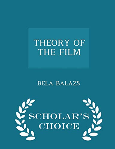 9781297031700: THEORY OF THE FILM - Scholar's Choice Edition