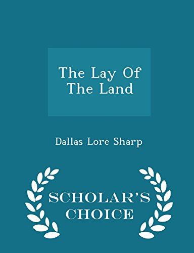9781297033100: The Lay Of The Land - Scholar's Choice Edition