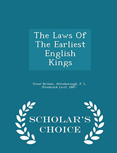 The Laws of the Earliest English Kings: Great Britain