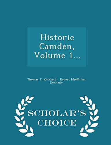9781297037702: Historic Camden, Volume 1... - Scholar's Choice Edition