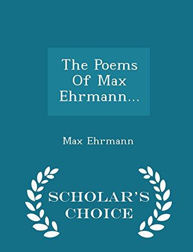 9781297038921: The Poems Of Max Ehrmann... - Scholar's Choice Edition
