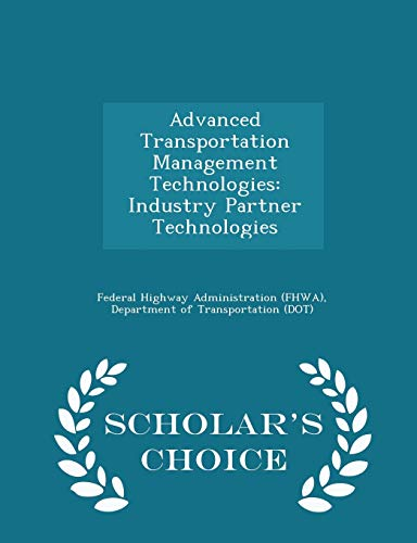 9781297043482: Advanced Transportation Management Technologies: Industry Partner Technologies - Scholar's Choice Edition