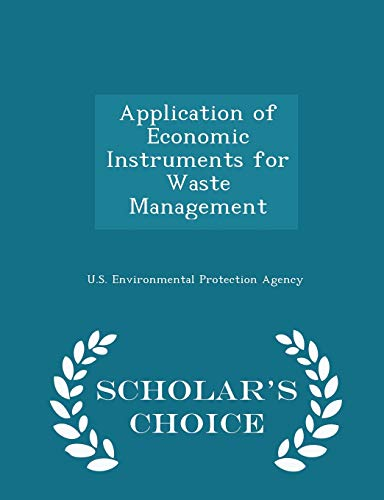 9781297045806: Application of Economic Instruments for Waste Management - Scholar's Choice Edition