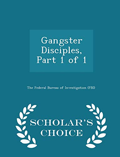 9781297049095: Gangster Disciples, Part 1 of 1 - Scholar's Choice Edition