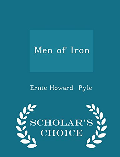 9781297053214: Men of Iron - Scholar's Choice Edition