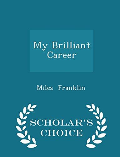 9781297057762: My Brilliant Career - Scholar's Choice Edition