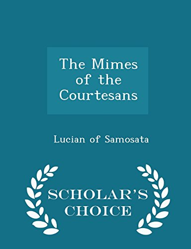 The Mimes of the Courtesans - Scholar: Lucian Of Samosata
