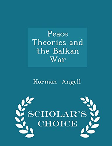 9781297062896: Peace Theories and the Balkan War - Scholar's Choice Edition