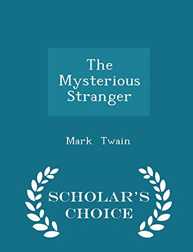 9781297064296: The Mysterious Stranger - Scholar's Choice Edition
