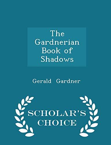 9781297069345: The Gardnerian Book of Shadows - Scholar's Choice Edition