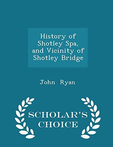 History of Shotley Spa, and Vicinity of: Fca John Ryan