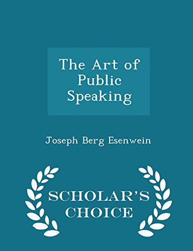 9781297099588: The Art of Public Speaking - Scholar's Choice Edition