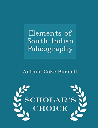 Elements of South-Indian Palaeography - Scholar s: Arthur Coke Burnell